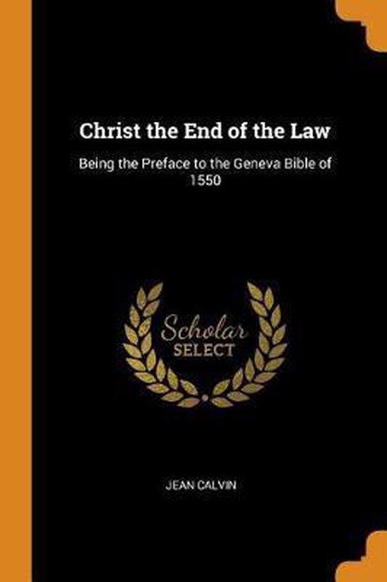 Boek cover Christ the End of the Law van Jean Calvin (Paperback)