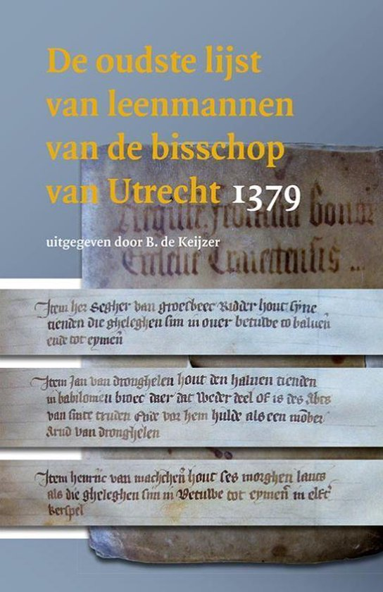 De oudste lijst van leenmannen van de bisschop van Utrecht 1379 - Ben de Keijzer | Readingchampions.org.uk