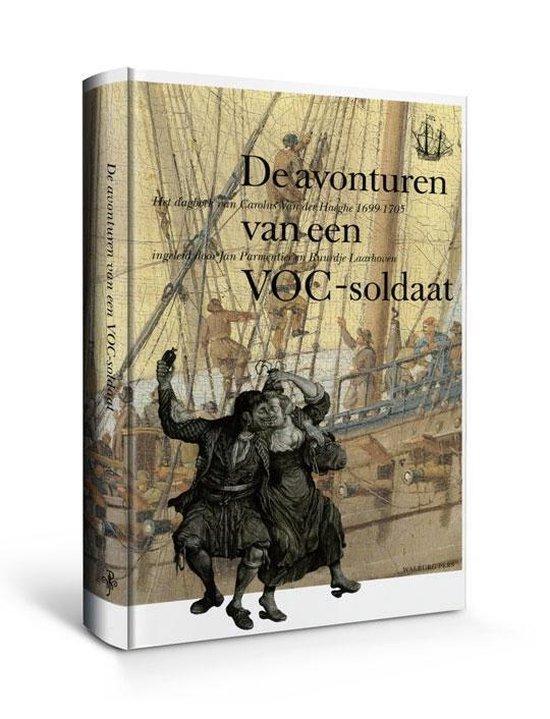 Werken van de Linschoten-Vereeniging - De avonturen van een VOC-soldaat - C. van der Haeghe |