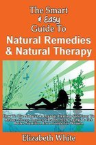 The Smart & Easy Guide to Natural Remedies & Natural Therapy