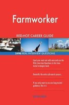 Farmworker Red-Hot Career Guide; 2496 Real Interview Questions