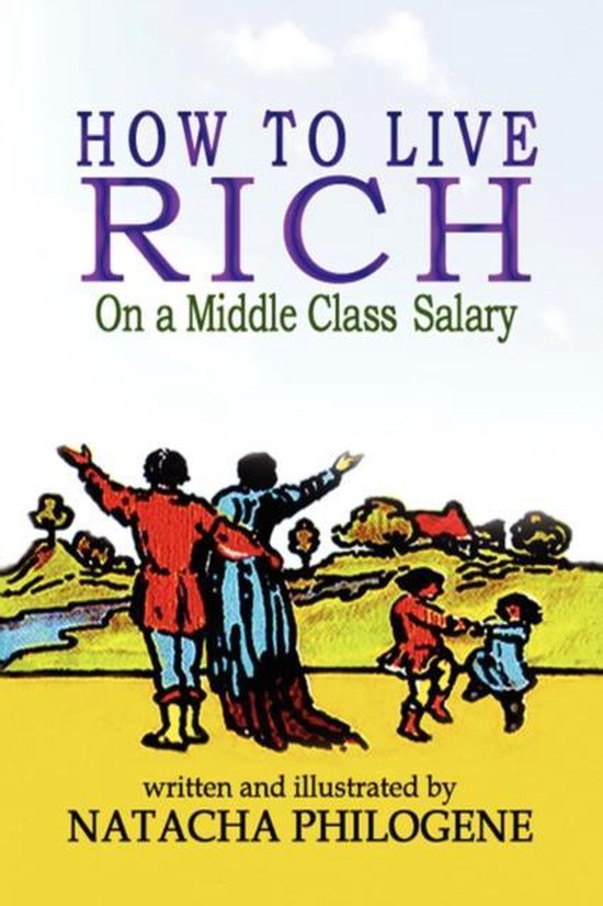 How To Live Rich On A Middle Class Salary