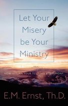 Let Your Misery Be Your Ministry