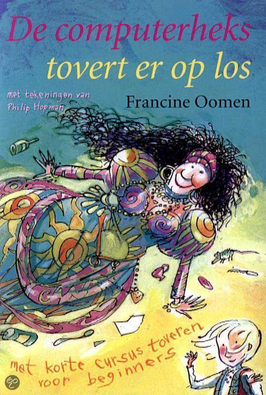De Computerheks Tovert Er Op Los - Francine Oomen |