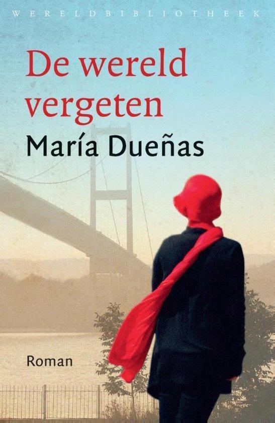 De wereld vergeten - Maria Duenas |