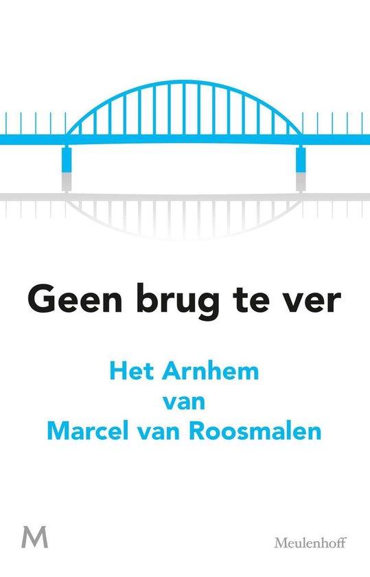 Geen brug te ver - Marcel van Roosmalen |