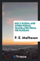 Holy Russia and Other Poems; Translated from the Russian