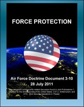 Air Force Doctrine Document 3-10, Force Protection - Terrorism, Threat Levels, Risk Assessment and Management, Khobar Towers, Natural Disasters, Base Security Zone (BSZ)