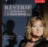 Rêverie: The Life and Loves of Claude Debussy
