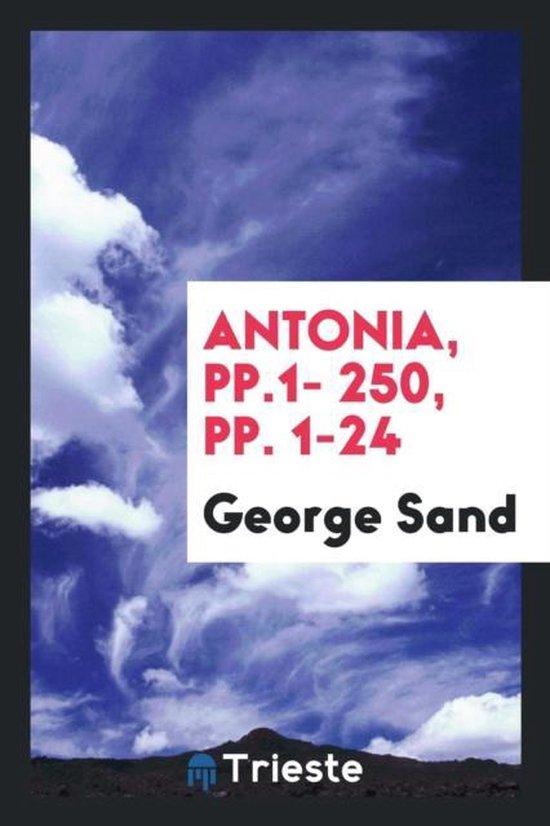 Antonia, Pp.1- 250, Pp. 1-24