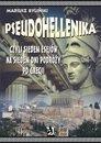 Pseudohellenika czyli siedem esejow na siedem dni podroży po Grecji