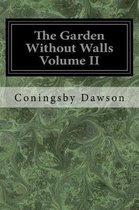 The Garden Without Walls Volume II