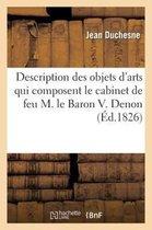 Description des objets d'arts qui composent le cabinet de feu M. le Baron V. Denon
