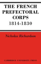 The French Prefectorial Corps 1814-1830