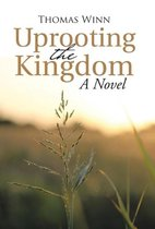 Uprooting the Kingdom