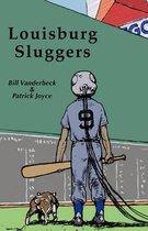 Louisburg Sluggers a Novel