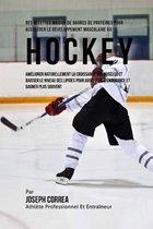 Des Recettes Maison de Barres de Proteines Pour Accelerer Le Developpement Musculaire Au Hockey