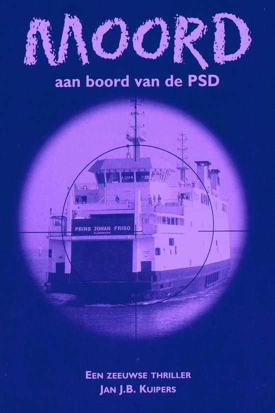 Moord aan boord van de PSD - Jan J.B. Kuipers  