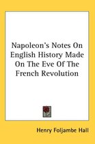Napoleon's Notes On English History Made