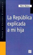 La Republica Explicada A Mi Hija