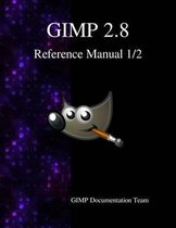 Gimp 2.8 Reference Manual 1/2
