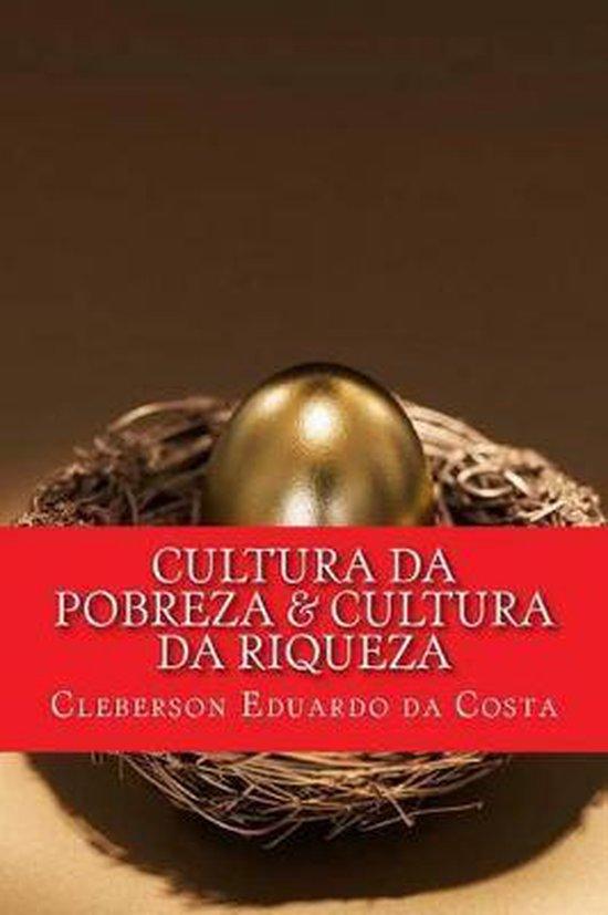 Cultura Da Pobreza & Cultura Da Riqueza