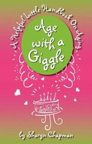 Age with a Giggle, a Helpful Little Handbook on Aging