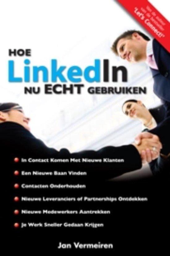 Hoe LinkedIn nu ECHT gebruiken - Jan Vermeiren |