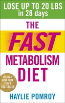 The Fast Metabolism Diet: Lose Up to 20 Pounds in 28 Days