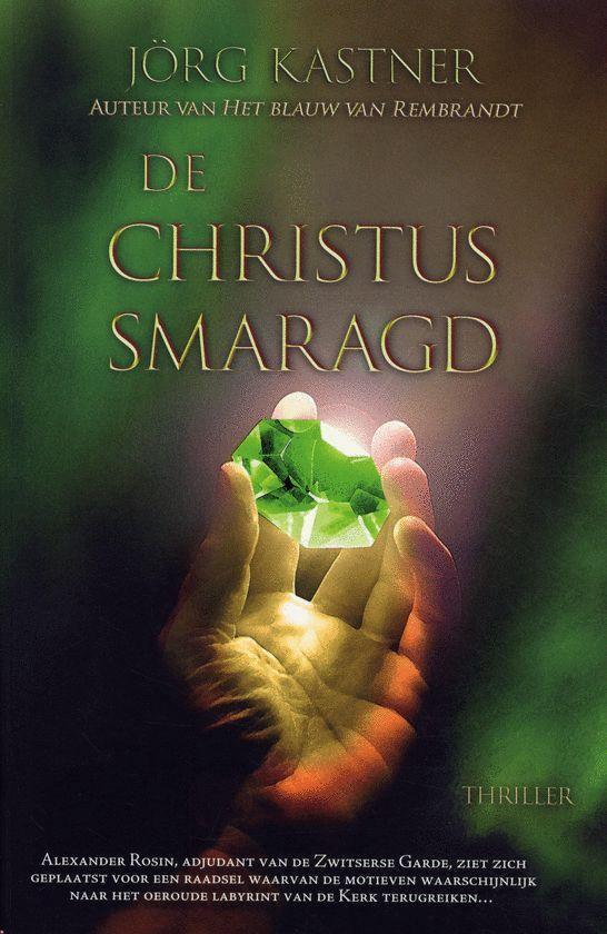 De Christus-Smaragd - Jrg Kastner |