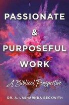 Passionate & Purposeful Work