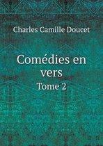 Comedies En Vers Tome 2