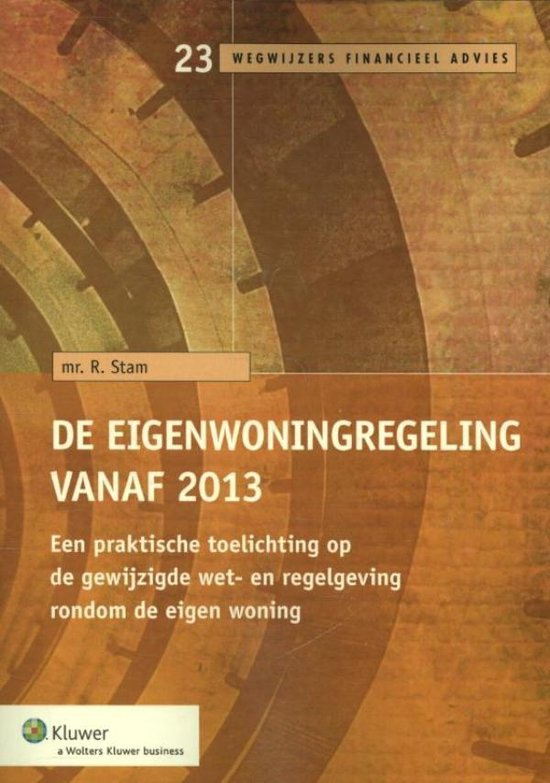 Wegwijzers Financieel Advies 023 - De eigenwoningregeling vanaf 2013 - Wolters Kluwer Nederland B.V. |
