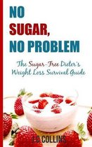 No Sugar, No Problems
