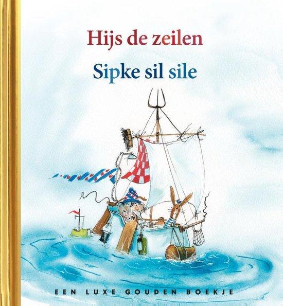 Rubinstein Kinderboekenweek - Gouden boekje. Hijs de zeilen / Sipke sil sile. 3+ - Lida Dijkstra  