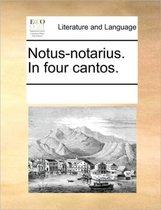 Notus-Notarius. in Four Cantos.