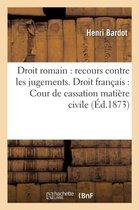 Droit Romain: Recours Contre Les Jugements. Droit Francais