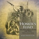 Homer's Iliad - Ancient Greece Books for Teens | Children's Ancient History
