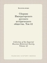 Collection of the Imperial Russian Historical Society. Volume 41