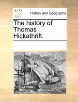 The History of Thomas Hickathrift.