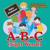 A-B-C (Sight Words) Letter Sounds Preschool Edition