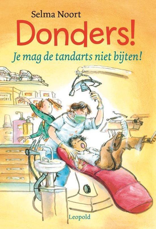 Donders! je mag de tandarts niet bijten! - Selma Noort |