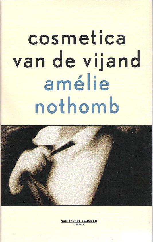 Cosmetica Van De Vijand - Amelie Nothomb |