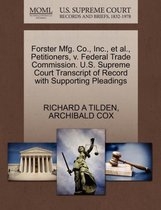 Omslag Forster Mfg. Co., Inc., Et Al., Petitioners, V. Federal Trade Commission. U.S. Supreme Court Transcript of Record with Supporting Pleadings