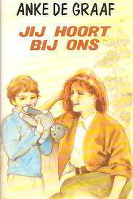 Boek cover Jij hoort bij ons van Anke de Graaf (Hardcover)