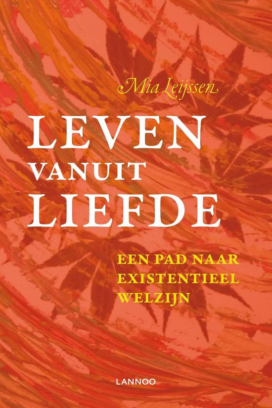 Leven vanuit liefde - Mia Leijssen | Fthsonline.com