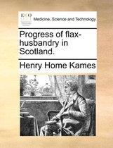 Progress of Flax-Husbandry in Scotland.