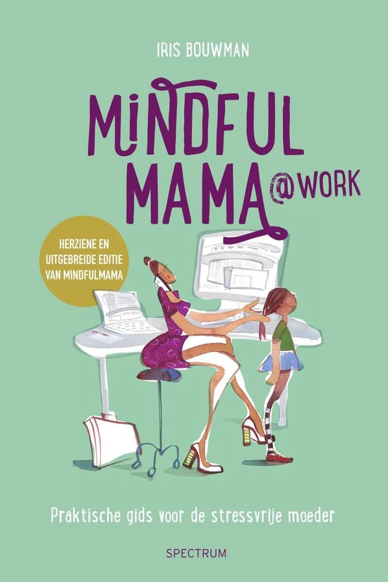 Mindfulmama@Work - Iris Bouwman |