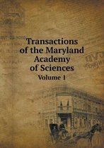 Transactions of the Maryland Academy of Sciences Volume 1