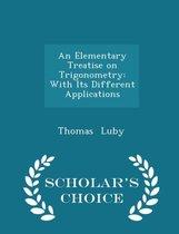 An Elementary Treatise on Trigonometry
